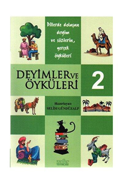 Zafer Yayınları Deyimler Ve Öyküleri 2 - Selim Gündüzalp -