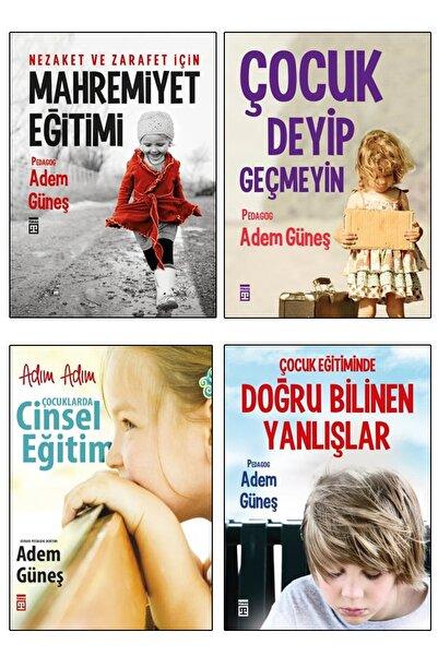 Timaş Yayınları Adem Güneş 4lü - Mahremiyet Eğitimi Cinsel Eğitim, Çocuk Deyip Geçmeyin Çocuk Eğitiminde Yanlışlar