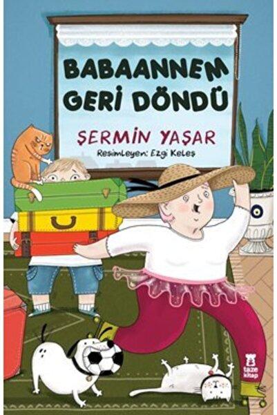 Taze Kitap Yayınları Babaannem Geri Döndü Şermin Yaşar Taze Kitap Saadetkitap