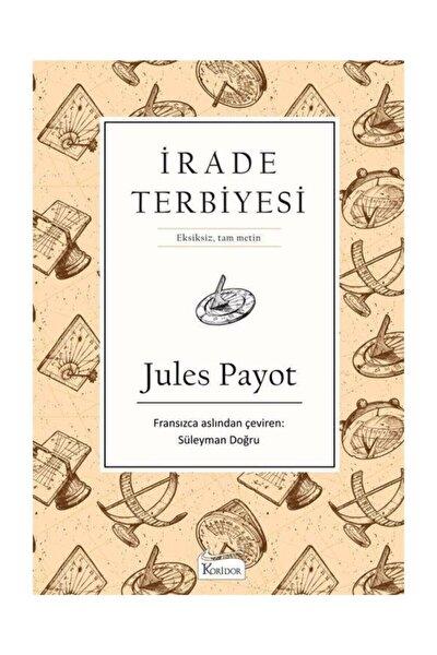 Koridor Yayıncılık Irade Terbiyesi Bez Ciltli Jules Payot