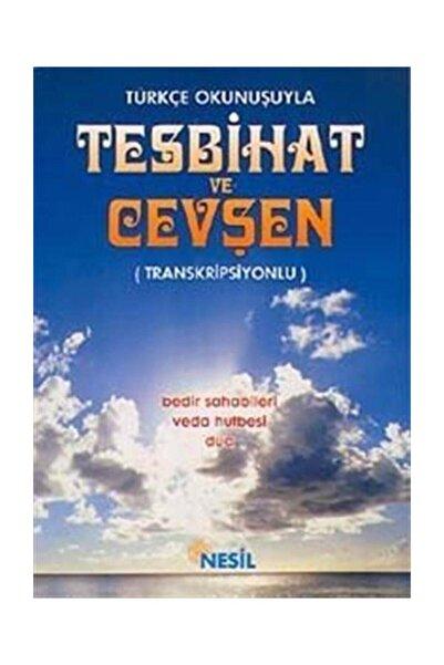 Nesil Yayınları Türkçe Okunuşuyla Tesbihat ve Cevşen