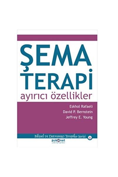 Psikonet Şema Terapi - Ayırıcı Özellikler / Eshkol Rafaeli - Yayınları