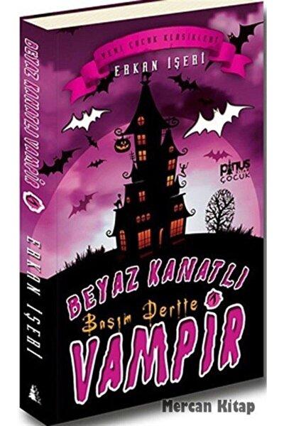 Pinus Kitap Beyaz Kanatlı Vampir 1 - Başım Dertte - Erkan İşeri 9786055163280
