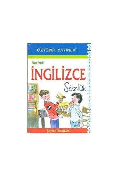 Özyürek Yayınları Resimli İngilizce Sözlük - Şeyma Turhan 9789754769371