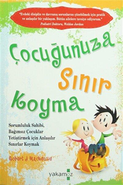 Yakamoz Yayınları Çocuğunuza Sınır Koyma - Robert J. Mackenzie 9786053845317