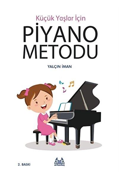 Arkadaş Yayınları Küçük Yaşlar Için Piyano Metodu - Yalçın Iman