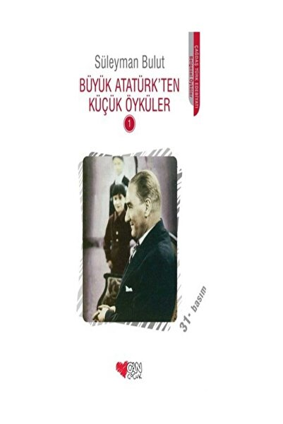 Can Çocuk Yayınları Büyük Atatürk'ten Küçük Öyküler - 1