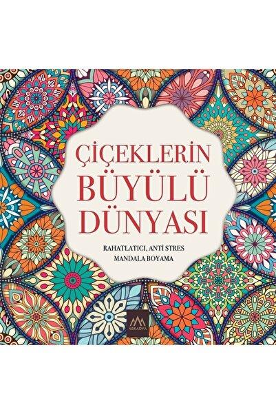 Arkadya Yayınları Çiçeklerin Büyülü Dünyası: Rahatlatıcı Anti Stres Mandala Boyama