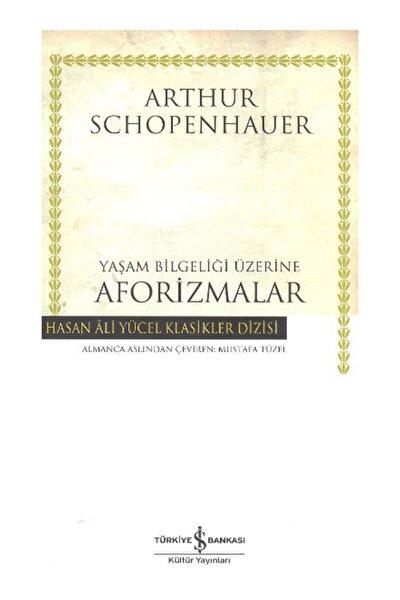 İş Bankası Kültür Yayınları Yaşam Bilgeliği Üzerine Aforizmalar Hasan Ali Yücel Klasikleri