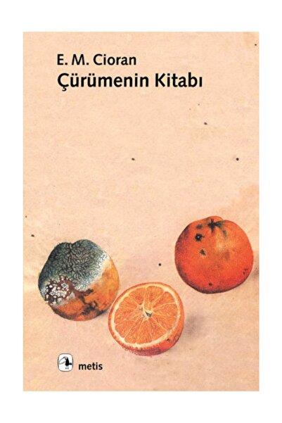 Metis Yayıncılık Çürümenin Kitabı - Emil Michel Cioran