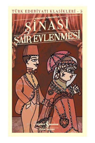 TÜRKİYE İŞ BANKASI KÜLTÜR YAYINLARI Şair Evlenmesi - Türk Edebiyatı Klasikleri 5