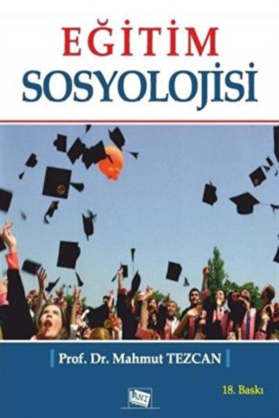 Anı Yayıncılık Eğitim Sosyolojisi - Mahmut Tezcan