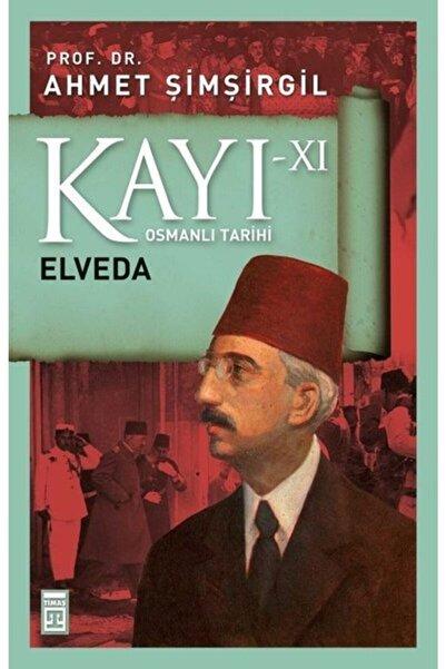 Timaş Kültür Kayı 11 - Elveda - Ahmet Şimşirgil - Timaş Yayınları