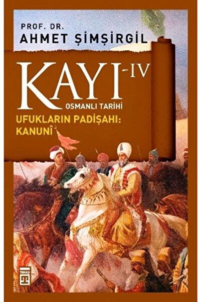 Timaş Kültür Kayı 4 Ufukların Padişahı Kanuni - Ahmet Şimşirgil - Timaş Yayınları
