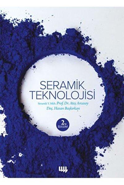 Literatür Yayıncılık Seramik Teknolojisi 2. Basım - Ateş Arcasoy