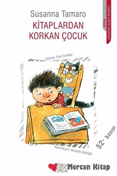Can Çocuk Yayınları Kitaplardan Korkan Çocuk - Susanna Tamaro -
