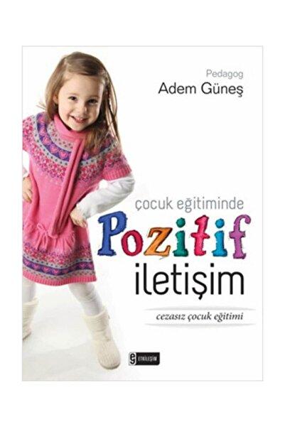 Nesil Yayınları Çocuk Eğitiminde Pozitif Iletişim - Adem Güneş -