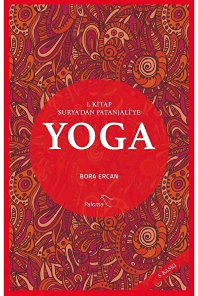 Paloma Yayınevi Yoga 1. Kitap Surya'dan Patanjali'ye