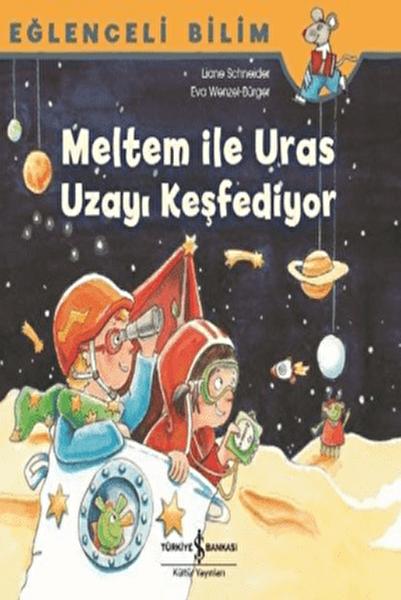 Meltem ile Uras Uzayı Keşfediyor Eğlenceli Bilim