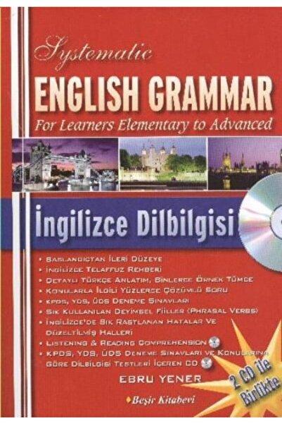 Beşir Kitabevi Systematic English Grammar - Ingilizce Dilbilgisi (cd'li) - Ebru Yener -