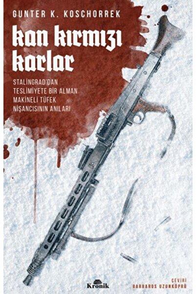 Kronik Kitap Kan Kırmızı Karlar  Günter K. Koschorrek