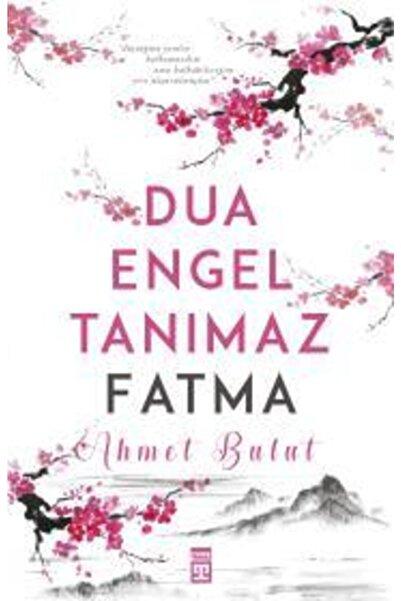 Türk Dil Kurumu Yayınları Dua Engel Tanımaz - Fatma