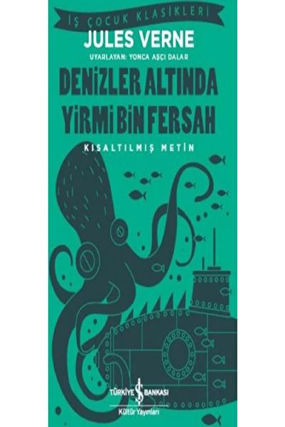 İş Bankası Kültür Yayınları Denizler Altında Yirmi Bin Fersah (Kısaltılmış Metin)