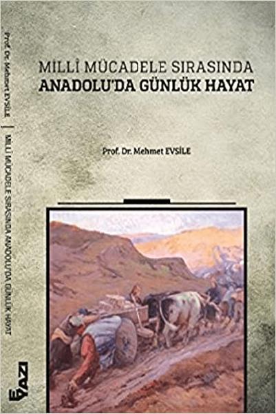 E yayınları Milli Mücadele Sırasında Anadolu'da Günlük Hayat- Mehmet Evsile