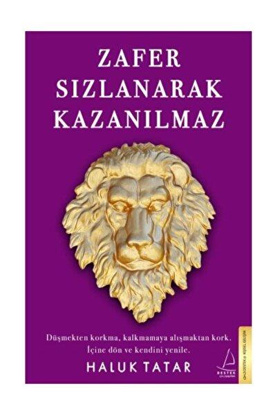 Destek Yayınları Zafer Sızlanarak Kazanılmaz - Haluk Tatar