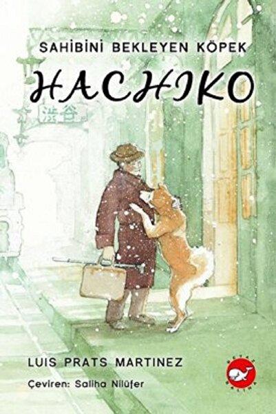 Beyaz Balina Yayınları Hachiko - Sahibini Bekleyen Köpek (ciltli)