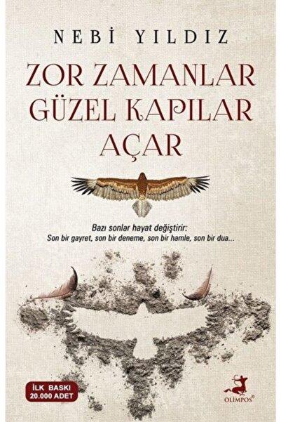 Olimpos Yayınları Zor Zamanlar Güzel Kapılar Açar - Nebi Yıldız
