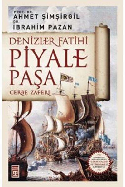 Timaş Yayınları Denizler Fatihi Piyale Paşa
