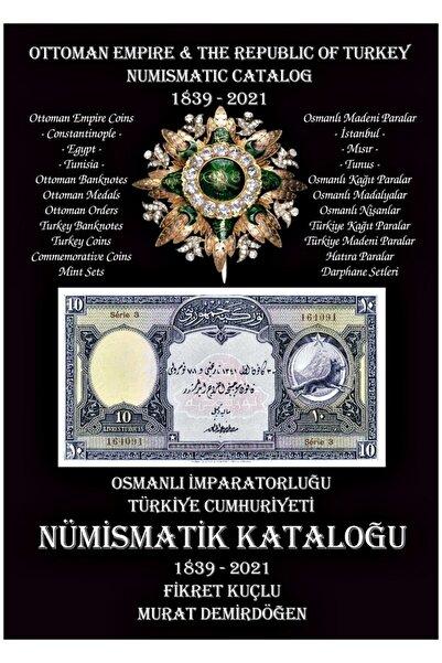 NumismaWorld Osmanlı Imparatorluğu Ve Türkiye Cumhuriyeti Nümismatik Kataloğu - 2021