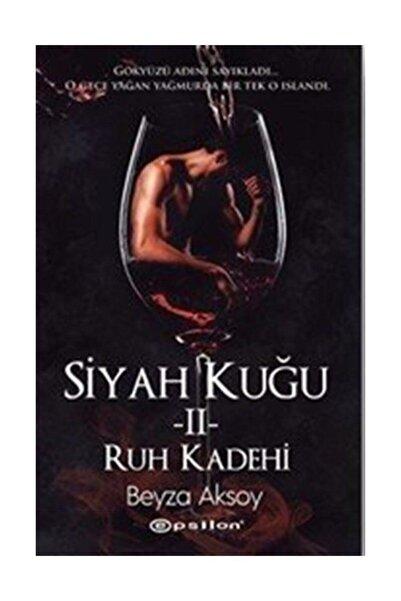 Epsilon Yayınevi Siyah Kuğu 2-Ruh Kadehi - Beyza Aksoy