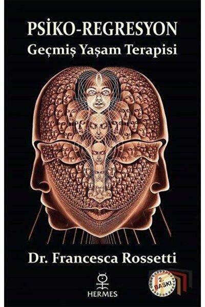 Hermes Yayınları Psiko - Regresyon: Geçmiş Yaşam Terapisi