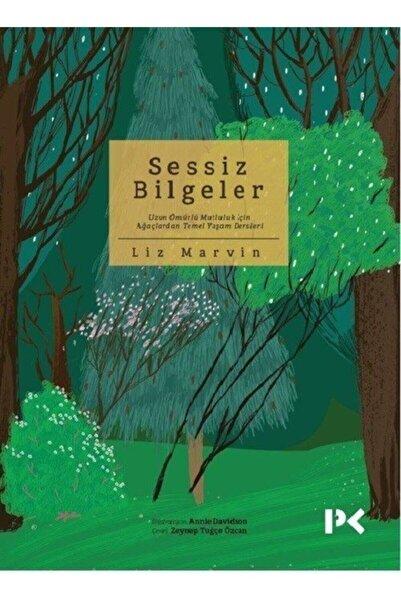 Profil Yayıncılık Sessiz Bilgeler; Uzun Ömürlü Mutluluk Için Ağaçlardan Temel Yaşam - Liz Marvin