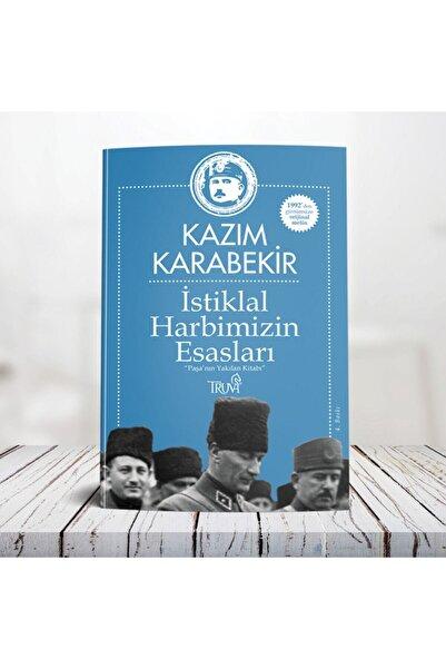 Truva Yayınları İstiklal Harbimizin Esasları