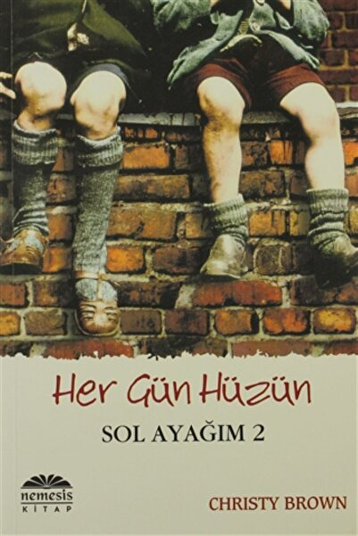 Nemesis Kitap Her Gün Hüzün - Sol Ayağım 2 - Christy Brown -