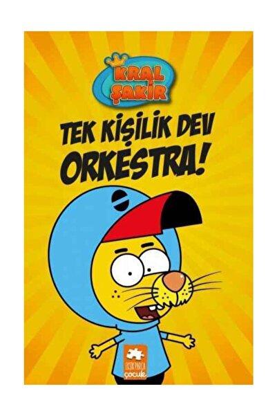 Eksik Parça Yayınları Kral Şakir 1 Tek Kişilik Dev Orkestra