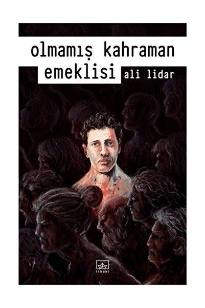 Roman Olmamış Kahraman Emeklisi / Ali Lidar / Ithaki Yayınları