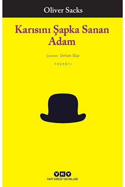 Yapı Kredi Yayınları - Karısını Şapka Sanan Adam / Oliver Sacks