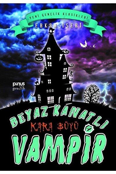 Pinus Kitap Beyaz Kanatlı Vampir 7 / Kara Büyü - Erkan Işeri -