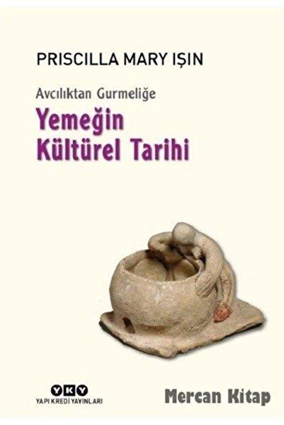 Yapı Kredi Yayınları Avcılıktan Gurmeliğe Yemeğin Kültürel Tarihi