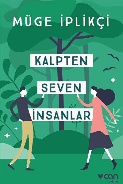 Güzem Can Yayınları Kalpten Seven Insanlar - Müge Iplikçi 9789750747762