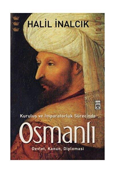 Timaş Yayınları Kuruluş Ve Imparatorluk Sürecinde Osmanlı & Devlet Kanun Diplomasi
