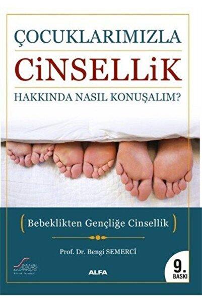 Alfa Yayınları Çocuklarımızla Cinsellik Hakkında Nasıl Konuşalım? & Bebeklikten Gençliğe Cinsellik