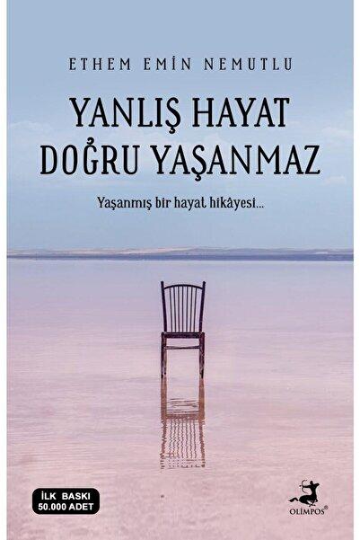 Olimpos Yayınları Yanlış Hayat Doğru Yaşanmaz - Ethem Emin Nemutlu