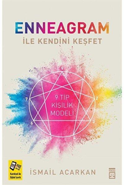 Timaş Yayınları Enneagram Ile Kendini Keşfet - Ismail Acarkan -