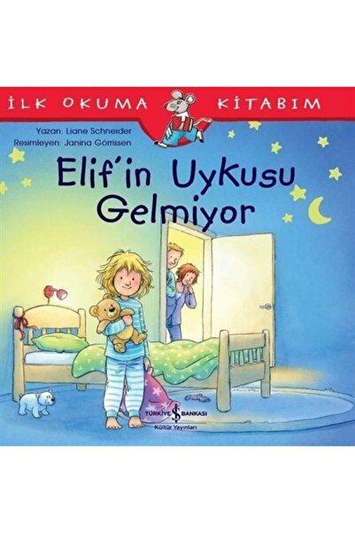 İş Bankası Yayınları Elif'in Uykusu Gelmiyor-ilk Okuma Kitabım