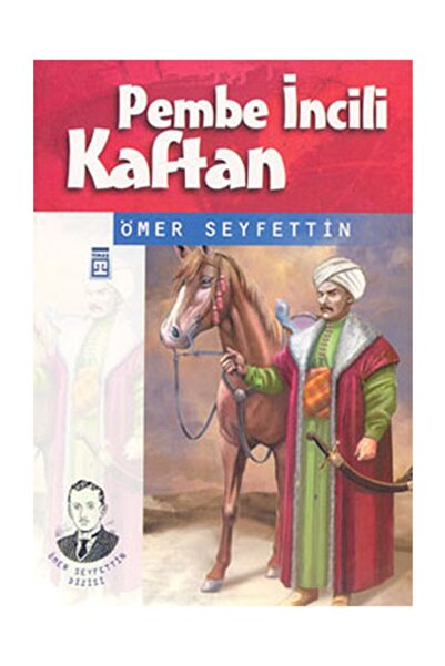 Timaş Çocuk - İlk Gençlik Pembe İncili Kaftan - Ömer Seyfettin 9789753628594